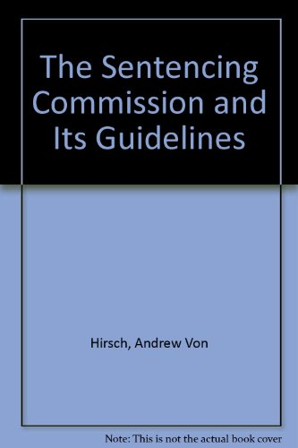 The Sentencing Commission And Its Guidelines