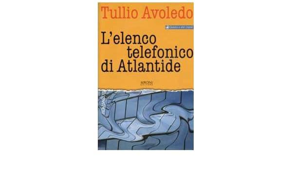 L\u0027Elenco Telefonico Di Atlantide Tullio Avoledo 9788851800123