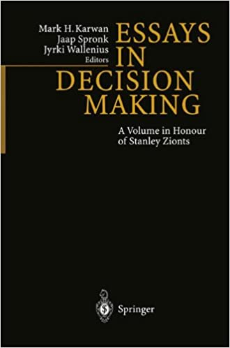 Essays In Decision Making: A Volume in Honour of Stanley Zionts