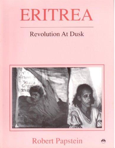 Eritrea: Revolution at Dusk