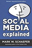 Social Media Explained: Untangling the World's Most Misunderstood Business Trend, Revised and Expanded Second Edition