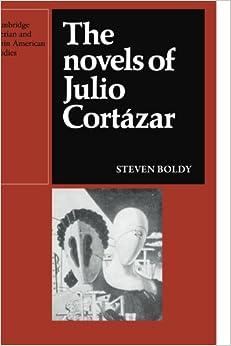 Book The Novels of Julio Cortazar (Cambridge Iberian and Latin American Studies)