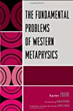 The Fundamental Problems of Western Metaphysics, Xavier Zubiri, 0761848770