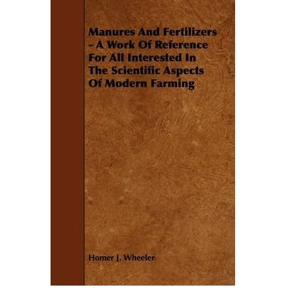 Download Manures And Fertilizers - A Work Of Reference For All Interested In The Scientific Aspects Of Modern Farming (Paperback) - Common pdf epub