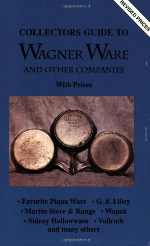 Collectors Guide to Wagner Ware and Other Companies with Prices