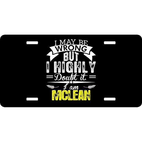 I May Be Wrong But I Highly Doubt It I Am Mclean Personalized Novelty License Plates, Custom Decorative Front Car Tag Sign for US Vehicles 4 Holes (12