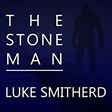 The Stone Man: A Science Fiction Horror Novel Audiobook by Luke Smitherd Narrated by Matt Addis
