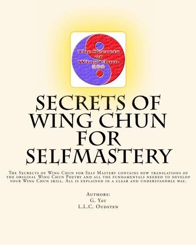 Download Secrets of Wing Chun for Selfmastery: The Secrects of Wing Chun for Self Mastery contains new translations of the original Wing Chun Poetry and all ... explained in a clear and understandble way. ebook