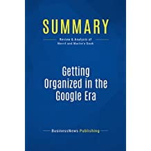 Summary: Getting Organized in the Google Era: Review and Analysis of Merril and Martin's Book