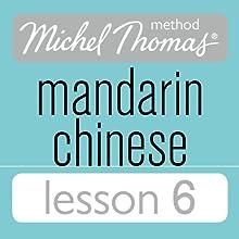 Michel Thomas Beginner Mandarin Chinese Lesson 6 Audiobook by Harold Goodman Narrated by Harold Goodman