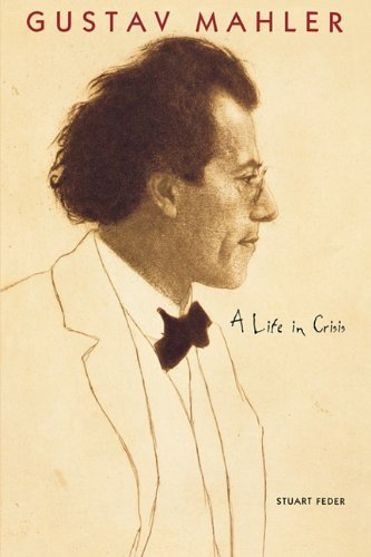 Download Gustav Mahler: A Life in Crisis PDF