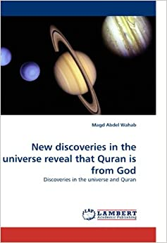 Book New discoveries in the universe reveal that Quran is from God: Discoveries in the universe and Quran