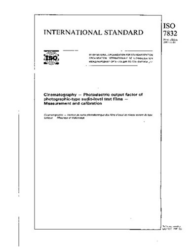 ISO 7832:1987, Cinematography -- Photoelectric output factor of photographic-type audio-level test films -- Measurement and calibration