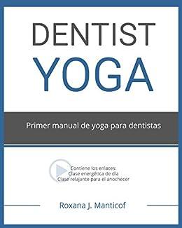 Amazon.com: DENTIST YOGA: Primer manual de yoga para ...