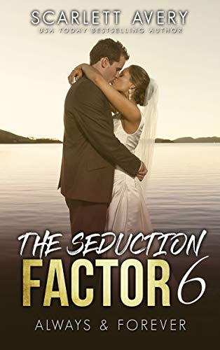 (The Seduction Factor—Always & Forever: Billionaire Wedding Romance (The Seduction Factor Series Book 4))