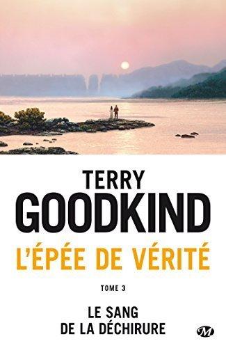 L'Epée de Vérité, Tome 3 : La Sang de la Déchirure by Terry Goodkind (2015-11-20)
