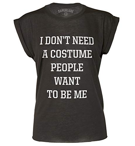 Superluxe Clothing I Dont Need A Costume People Want to Be Me Womens Funny New 2019 Halloween Party Flowy Rolled Cuff Rocker Muscle T-Shirt, Black, 2X-Large
