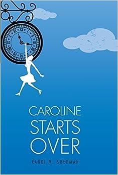 Caroline Starts Over