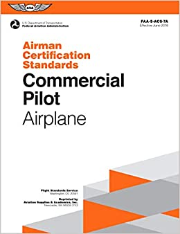 2c487d7660a Commercial Pilot Airman Certification Standards - Airplane  FAA-S-ACS-7A