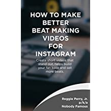 How to Make Better Beat Making Videos for Instagram: Create short videos that stand out, helps build your fan base and sell more beats.