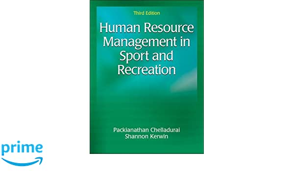 Amazon human resource management in sport and recreation 3rd amazon human resource management in sport and recreation 3rd edition 9781492535850 packianathan chelladurai shannon kerwin books fandeluxe Gallery