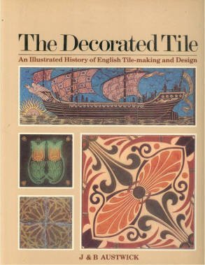Decorated Tile (The decorated tile: An illustrated history of English tile-making and design)