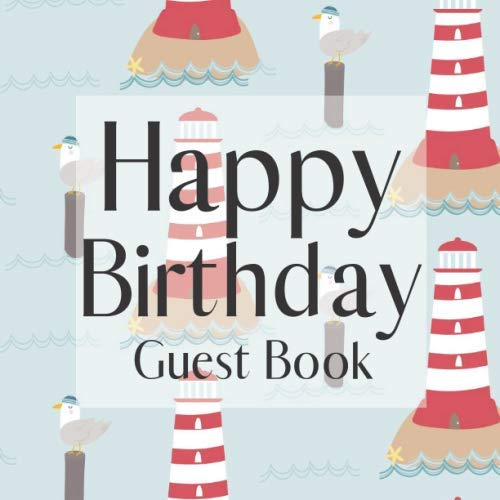 - Happy Birthday Guest Book: Lighthouse Ocean - Signing Celebration Guest Book w/ Photo Space Gift Log-Party Event Reception Visitor Advice Wishes ... Memories-Unique Accessories Idea Scrapbook
