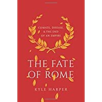 The Fate of Rome: Climate, Disease, and the End of an Empire