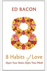 8 Habits of Love: Open Your Heart, Open Your Mind (Thorndike Large Print Health, Home and Learning) Hardcover