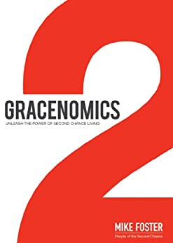 Gracenomics: Unleash The Power Of Second Chance Living by [Foster, Mike]