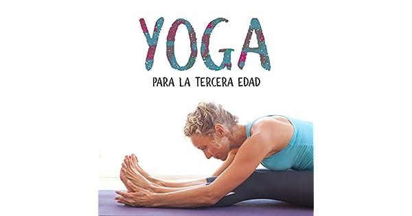Amazon.com: Yoga para la Tercera Edad – Rutina para Mejorar ...