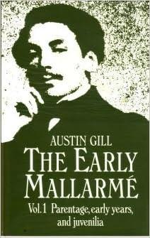 Descargar Libros En Ingles The Early Mallarme: Parentage, Early Years And Juvenilia V. 1 Kindle Puede Leer PDF