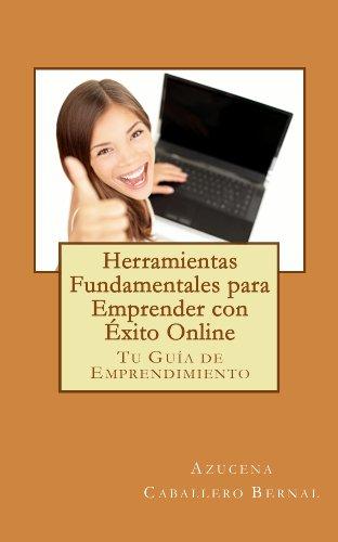 Descargar Libro Herramientas Fundamentales Para Emprender Con Éxito Online Azucena Caballero Bernal