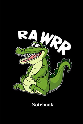 Rawrr Notebook: Lined journal for crocodile, croc, reptile, gator and alligator fans - paperback, diary gift for men, women and children ()