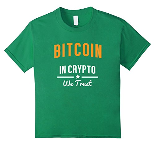 Kids Bitcoin In Crypto Currency We Trust Investor Trader T Shirt 4 Kelly Green