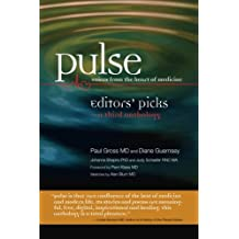 Pulse--voices from the heart of medicine: Editors' Picks: a third anthology