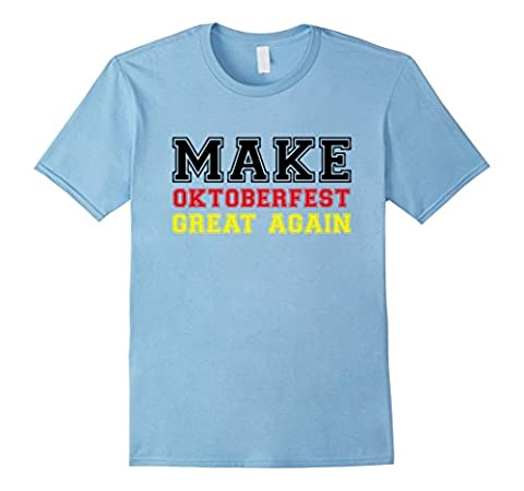 Mens Make Oktoberfest Great Again T-Shirt - Drinking Team Tee XL Baby Blue - German Drinking Boot