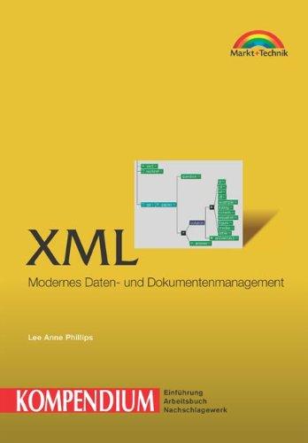 XML - Kompendium Modernes Daten- und Dokumentenmanagement (Kompendium/Handbuch)