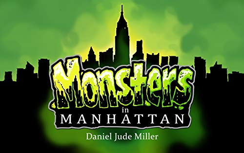 Monsters in Manhattan by [Miller, Daniel Jude]