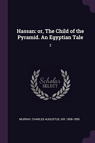 Hassan: or, The Child of the Pyramid. An Egyptian Tale: 2