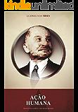 Ação Humana - Um Tratado de Economia (Portuguese Edition)