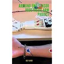 ARDUINO EMG SENSOR PROSTHESIS ARM PROJECT