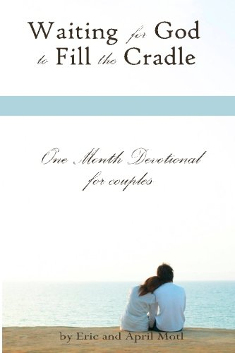 Waiting For God to Fill the Cradle: One Month Devotional For Couples