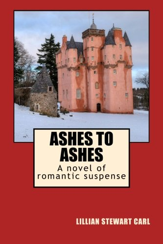 Ashes to Ashes: A novel of romantic suspense