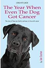 [(Living with Cancer - The Year When Even the Dog Got Cancer)] [By (author) Jan Caston] published on (March, 2013) Paperback