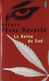 La reine du Sud : roman, Pérez-Reverte, Arturo