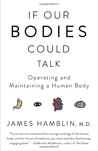 If Our Bodies Could Talk: Operating and Maintaining a Human Body [James Hamblin] (Tapa Blanda)