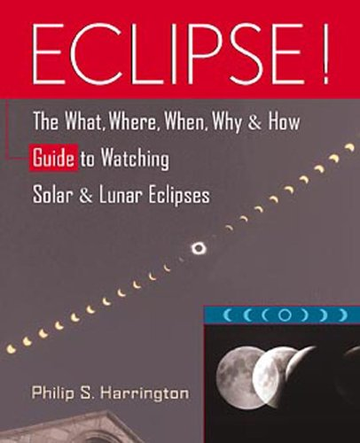 (Eclipse!: The What, Where, When, Why, and How Guide to Watching Solar and Lunar Eclipses)