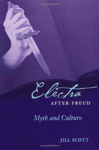 Electra after Freud: Myth and Culture (Cornell Studies in the History of Psychiatry) ebook