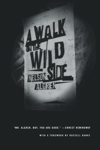 A Walk On The Wild Side by Nelson Algren